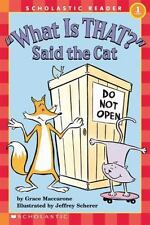 """Scholastic Reader Level 1: """"What Is That?"""" Said the Cat, Grace Maccarone, Good B"""