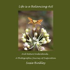 Life Is a Balancing Act and Nature Understands... : A Photographic Journey of...