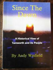 More details for since the dawn ; a historical view of tamworth and its people