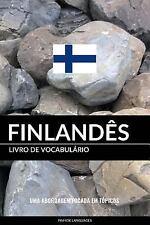 Livro de Vocabulário Finlandês : Uma Abordagem Focada Em Tópicos by Pinhok...