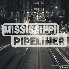 Mississippi Pipeliner Pipe Liner Decal Vinyl Oil Gas Pipeline Sticker Jackson