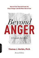 Beyond Anger: A Guide for Men: How to Free Yourself from the Grip of Anger an…