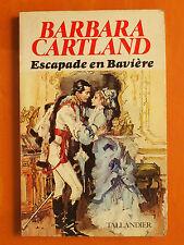 Escapade en Bavière. Barbara Cartland -Roman éditions Tallandier