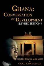 New listing Ghana: Conversation and Development, Paperback by Bonna, Okyere; Bonna, Opoku...