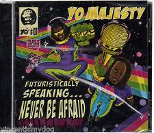 Yo Majesty - Futuristically Speaking... Never Be Afraid (CD)