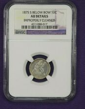 1875 S Below About Uncirculated AU Details Seated Liberty 10C Dime NGC