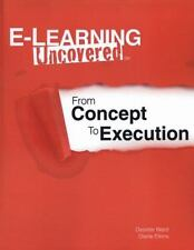 E-Learning Uncovered: From Concept to Execution