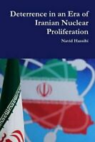 Deterrence in an Era of Iranian Nuclear Proliferation 9781105698699 | Brand New
