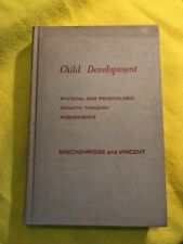 Child Development: Physical and Psychological Growth Through Adolescence by E.L.