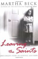 Leaving The Saints: One child's story of survival and hope,Martha Beck