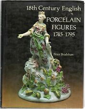 18th Century English Porcelain Figures, 1745-1795 by Bradshaw, Peter