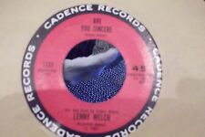 LENNY WELCH ARE YOU SINCERE / SINCE I FELL FOR YOU ON CADENCE RECORDS