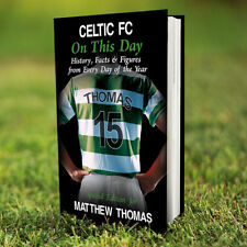 CELTIC Football Club FC Personalised On This Day BOOK Facts Gift Him Birthday