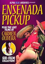 ENSENADA PICK-UP PLUS THE LOST FILMS OF CARMEN OLIVERA--SIX FILM COLLECTION!