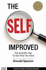 The SELF, Improved: The Scientific Way to Get What You Want