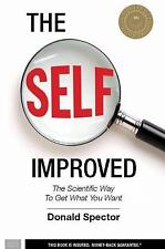 The SELF, Improved: The Scientific Way to Get What You Want, Spector, Donald
