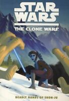 Star Wars: Deadly Hands of Shon-Ju: The Clone Wa... by Barlow, Jeremy 1848568525