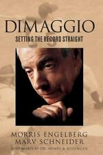 DiMaggio : Setting the Record Straight by Morris Engelberg and Marv Schneider...