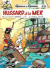 SANDRON - GODAILLE ET GODASSE 3 : HUSSARD A LA MER (RARE EO) TRES BON ETAT
