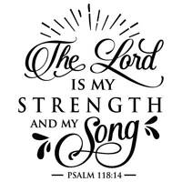 The Lord is My Strength and My Song Bible Verse Vinyl Wall Graphic Decal Sticker