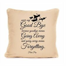 Peter pan jeter oreiller coussin never say goodbye love life citation design cadeau nouveau