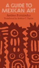 A Guide to Mexican Art: From Its Beginnings To The Present, Fernandez, Taylor+=
