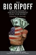 NEW - The Big Ripoff: How Big Business and Big Government Steal Your Money