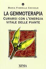 La gemmoterapia. Curarsi con l'energia vitale delle piante