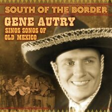 Gene Autry - South of the Border: Songs of Old Mexico [New CD]