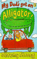 My Dad's Got an Alligator by Jeremy Strong (Paperback, 1996)