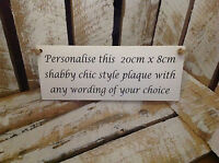 032 SHABBY PERSONALISED OWN WORDING SIGN GIFT CHIC WALL PLAQUE
