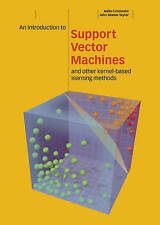An Introduction to Support Vector Machines and Other Kernel-based Learning...