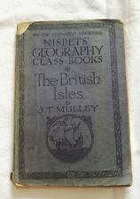 Nisbets Geography Class Books J.T Mulley The Britsh Isles