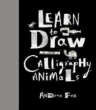 NEW Learn to Draw Calligraphy Animals by Andrew Fox Hardcover Book (English) Fre