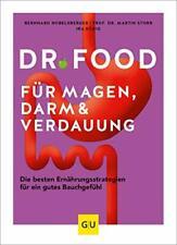 Dr. Food für Magen, Darm und Verdauung: Die besten Ernährungsstrategien für ein