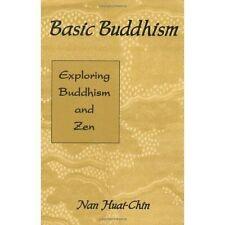 Basic Buddhism: Exploring Buddhism and Zen,Huai-Chin, Nan,New Book mon0000033624