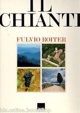Il Chianti - Fulvio Roiter - Vianello Libri -Treviso 1987