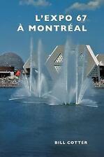 Montreal's Expo 67, ISBN 1540200892, ISBN-13 9781540200891