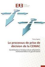 Le Processus de Prise de Decision de la Cemac by Ngaleu Thierry (2015,...