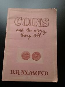 Coins and story they tell D.Raymond