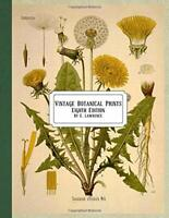 Vintage Botanical Prints: Eighth Edition by Lawrence, E.