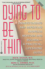 Dying to Be Thin: Understanding and Defeating Anorexia Nervosa and-ExLibrary