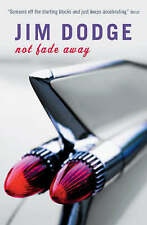 Not Fade Away by Jim Dodge (Paperback, 2004)