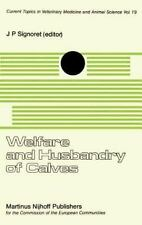 Current Topics in Veterinary Medicine Ser.: Welfare and Husbandry of Calves...