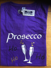 Size XL (14)  Ladies Cut Prosecco Ho Ho T-Shirt By Mad Tees & Tops