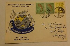 First Day Cover - 7th APRIL 1962 World Malaria Eradication Campaign - Singapore.