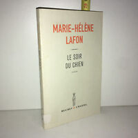 Marie Hélène Lafon LE SOIR DU CHIEN éd° Buchet Chastel 2001 POCHE - ZZ-4987