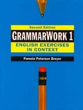 GrammarWork 1: English Exercises in Context, 2nd Edition by Pamela Peterson Bre