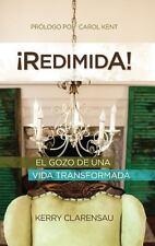 Redimida! : El Gozo de una Vida Transformada by Kerry Clarensau (2013, Hardcover