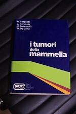 I tumori della mammella - Veronesi, Emanuelli... - Prima ed. Ambrosiana 1977